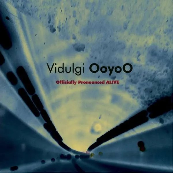 vidulgi ooyoo officially pronounced alive