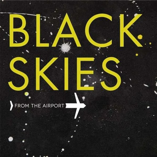 from the airport black skies