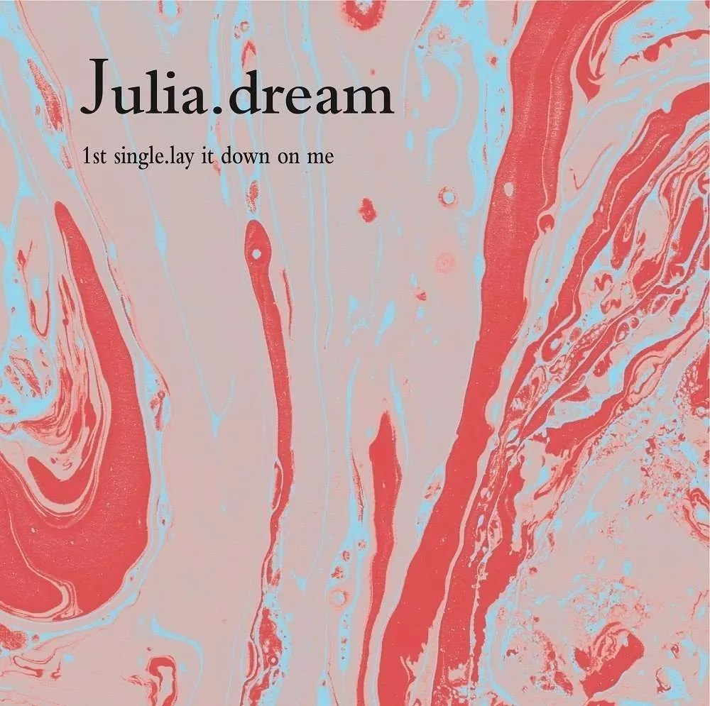 julia dream lay it down on me