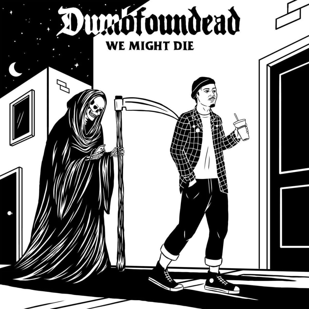 dumbfoundead-we-might-die
