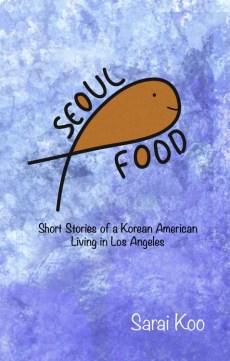 "Sarai Koo's ""Seoul Food"""