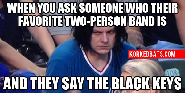 Image result for The black keys meme