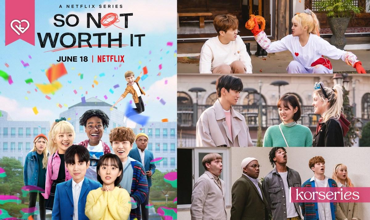 So Not Worth It ซีรีส์ซิตคอม Netflix ที่เล่าเรื่องราวชีวิต-มิตรภาพในหอพักนักศึกษานานาชาติ