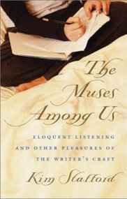 The Muses Among Us: Eloquent Listening and Other Pleasures of the Writer's Craft