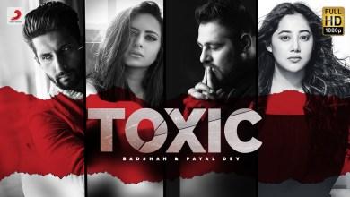 Photo of Badshah & Payal Dev Ft Ravi Dubey & Sargun Mehta – Toxic Lyrics