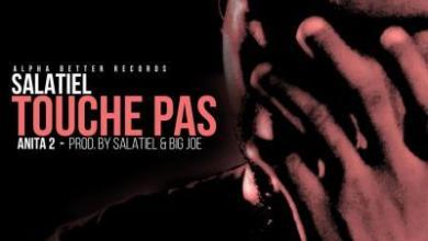 Photo of Salatiel – Touche pas (Anita 2) lyrics
