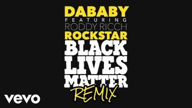 Photo of DaBaby Ft Roddy Ricch – Rockstar (BLM Remix) Lyrics