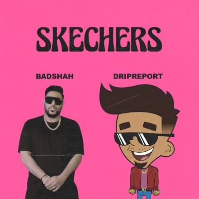 DripReport Ft Badshah - Skechers Lyrics
