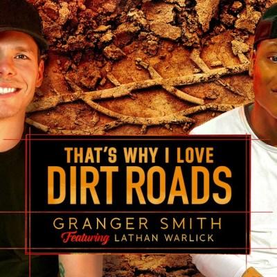 Granger Smith Ft Lathan Warlick That's Why I Love Dirt Roads Lyrics