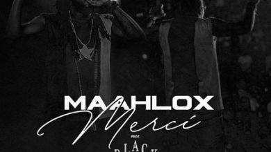Photo of Maahlox Le Vibeur Ft Black M – Merci lyrics