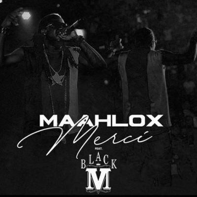 Maahlox Le Vibeur Ft Black M - Merci lyrics