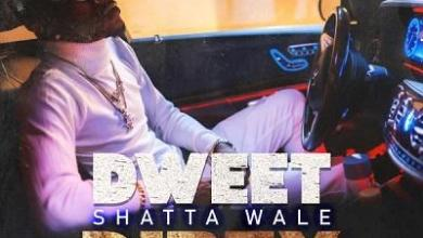 Photo of Shatta Wale – Dweet Dirty lyrics