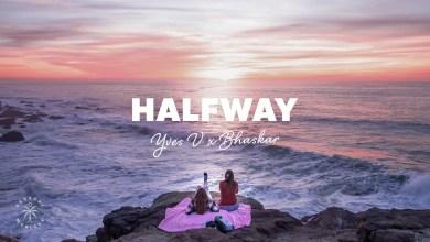 Photo of Yves V x Bhaskar Ft Twan Ray – Halfway Lyrics