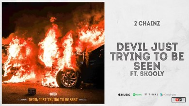 Photo of 2 Chainz Ft Skooly – Devil Just Trying to Be Seen lyrics