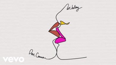 Photo of Dove Cameron – We Belong Lyrics