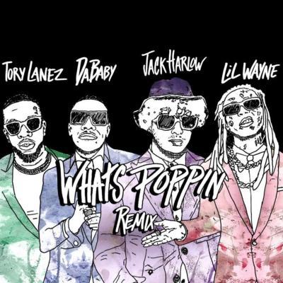 Jack Harlow Ft Tory Lanez, Lil Wayne & DaBaby - WHATS POPPIN (Remix) Lyrics