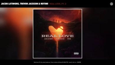 Photo of Jacob Latimore x Trevor Jackson x Rotimi – Real Love, Pt. 2 lyrics