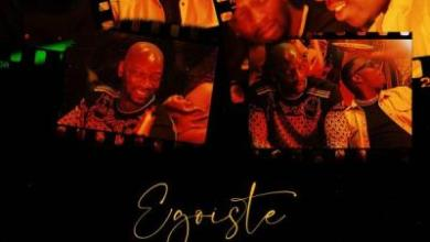 Photo of Joé Dwèt Filé Ft Singuila – Égoïste Lyrics