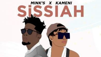 Photo of Mink's Ft Kameni – Sissiah lyrics