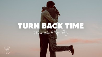 Photo of Paris Blu Ft Rya Ray – Turn Back Time Lyrics