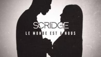 Photo of Scridge – Le monde est à nous lyrics