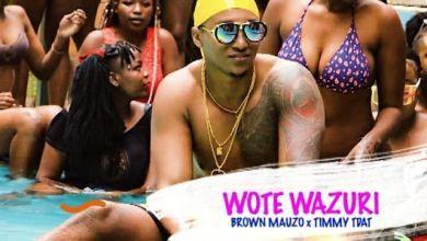 Photo of Brown Mauzo x Timmy Tdat – Wote Wazuri Lyrics