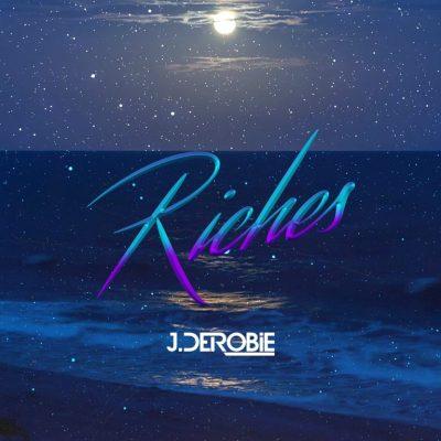 J.Derobie – Riches Lyrics