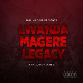 KHALIGRAPH JONES - LWANDA MAGERE LEGACY Lyrics