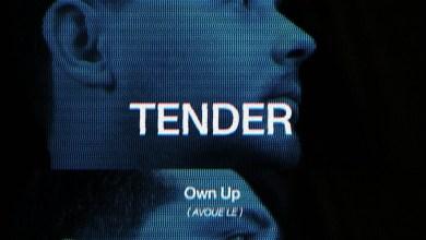 Photo of TENDER – Own Up lyrics