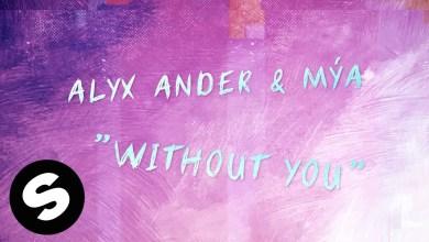 Photo of Alyx Ander & Mýa – Without You lyrics
