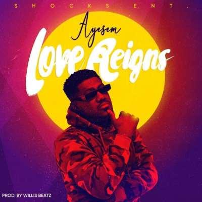 Ayesem - Love Reigns Lyrics