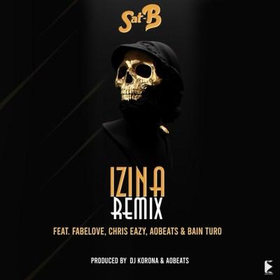 Sat-B Ft Fabelove x Chriss Eazy x AoBeats & Bain Turo - Izina Remix Lyrics
