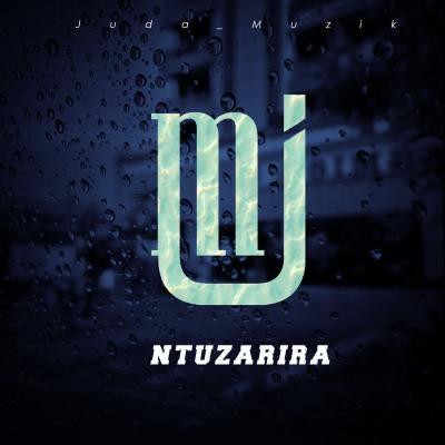 Juda Muzik - Ntuzarira Lyrics