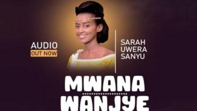 Photo of Sarah Uwera Sanyu – Mwana wanjye Lyrics