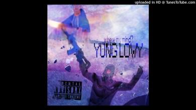 Photo of Yung Lowy – Where My Mind? lyrics