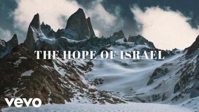 Photo of Chris Tomlin – Hope Of Israel Lyrics