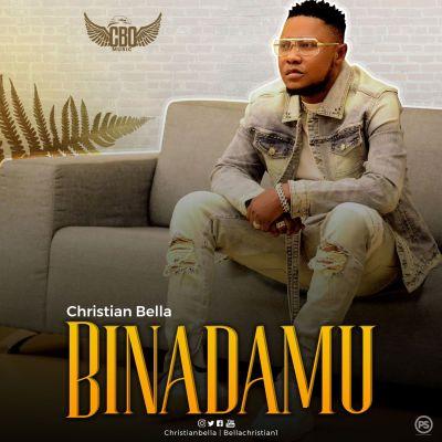Christian Bella - Binadamu Lyrics