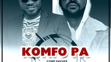 Photo of Corp Sayvee Ft Yaa Pono – Komfo Pa