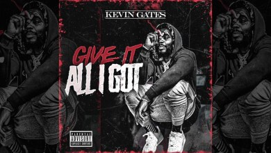 Photo of Kevin Gates – Give It All I Got Lyrics