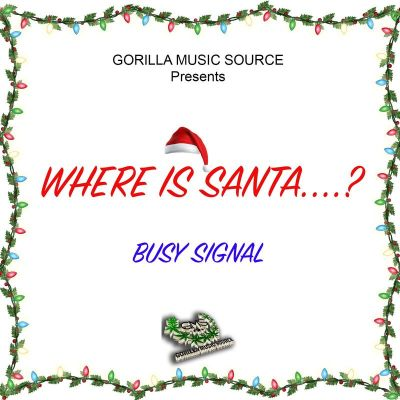 Busy Signal – Where Is Santa?