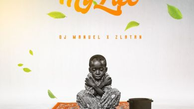 Photo of DJ MANUEL Ft ZLATAN – My Life Lyrics
