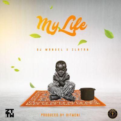 DJ MANUEL Ft ZLATAN - My Life Lyrics