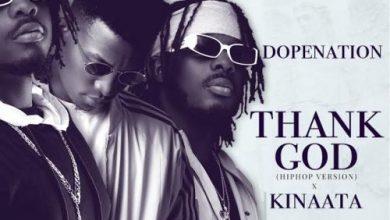 Photo of DopeNation – Thank God (Hip Hop Version) Ft Kofi Kinaata