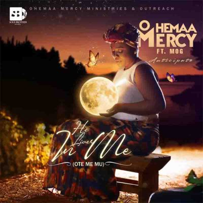 Ohemaa Mercy Ft. MOG – Ote Me Mu (He Lives In Me)