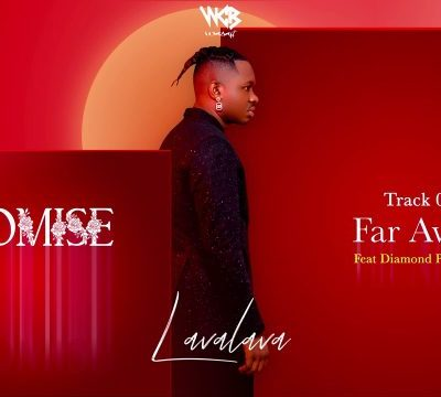 Lava Lava Ft. Diamond Platnumz – Far Away.