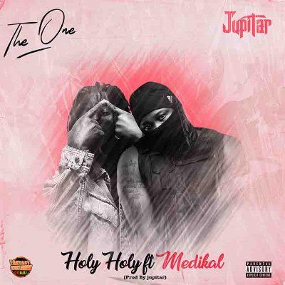 Jupitar - Holy Holy Ft Medikal