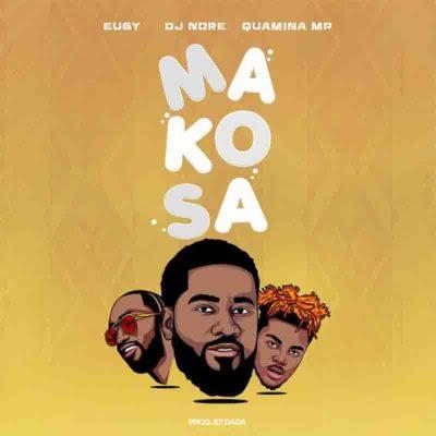 DJ Nore - Makosa Ft Eugy x Quamina MP