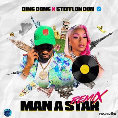 Ding Dong Ft Stefflon Don - Man A Star (Remix)