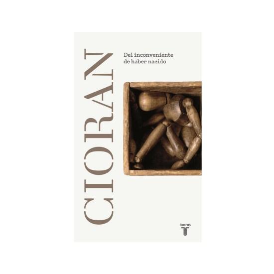 Del inconveniente de haber nacido de E.M. Cioran