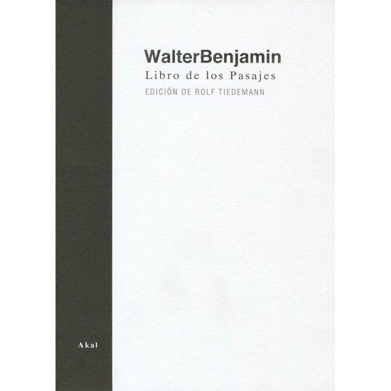 Walter Benjamin - Libro de los Pasajes